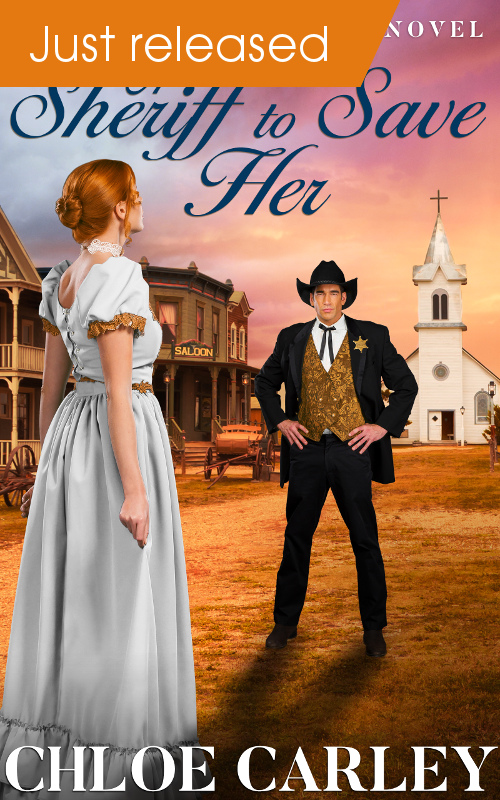 A Sheriff to Save Her, by Chloe Carley - Just Released