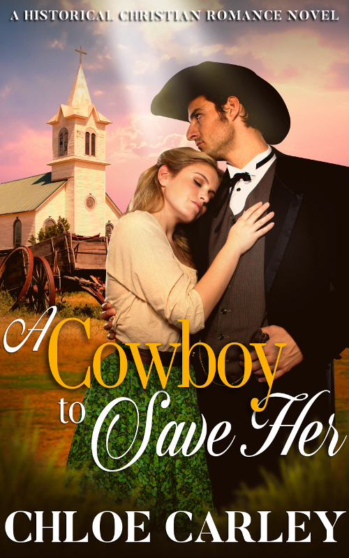 A Cowboy to Save Her, by Chloe Carley