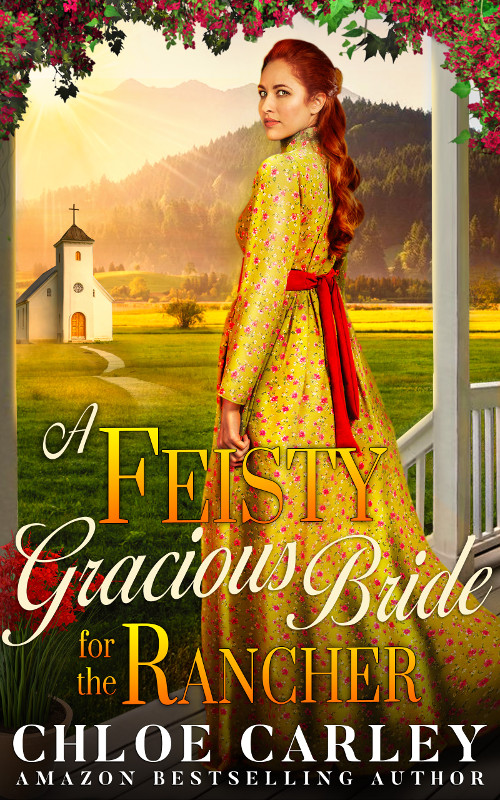 A Feisty Gracious Bride For the Rancher, by Chloe Carley