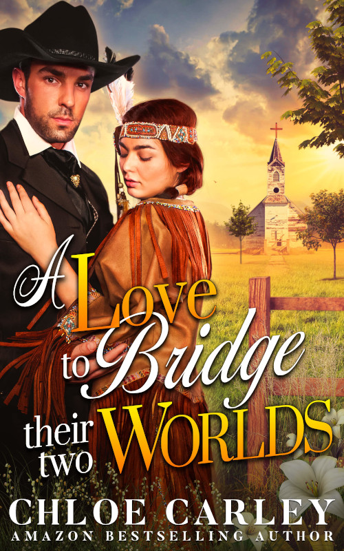 A Love to Bridge their two Worlds, by Chloe Carley